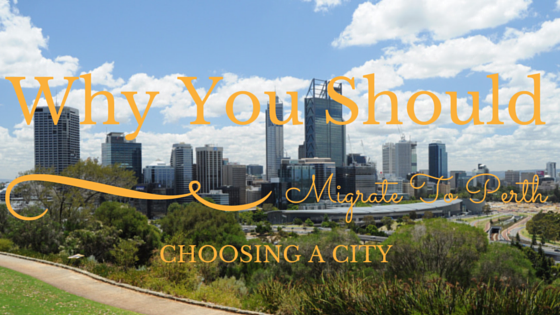 WHY YOU SHOULD MIGRATE TO PERTH