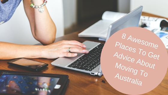 8 Awesome Places To Get Advice About Moving To Australia