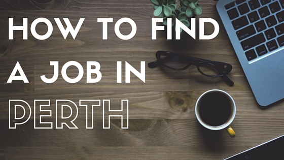 HOW TO FIND A JOB IN PERTH