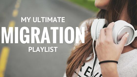 Ultimate Migration Playlist