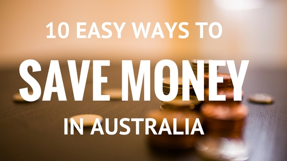 10 Easy Ways To Save Money In Australia
