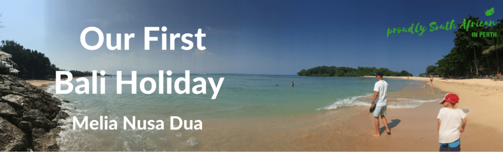 Our First Bali Holiday - Melia Nusa Dua