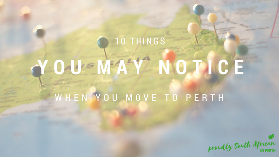 10 Things You May Notice When You Move To Perth
