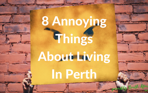 8 Annoying Things About Living In Perth
