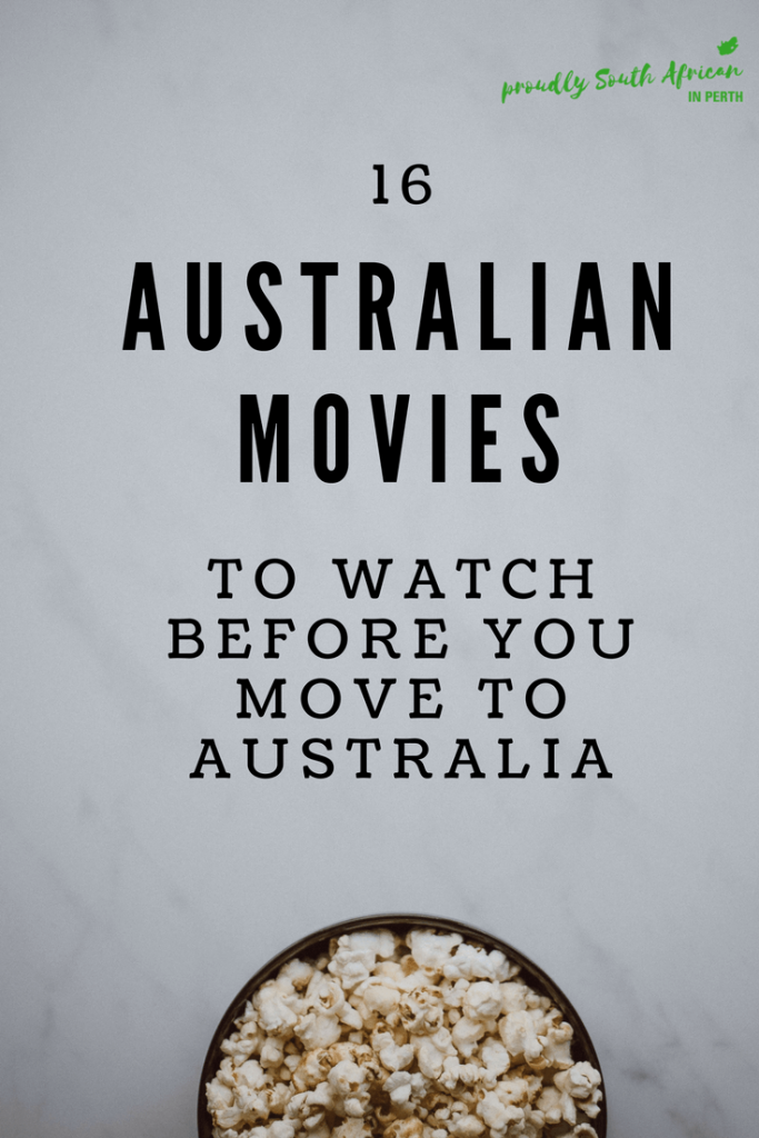 16 Australian Movies To Watch Before You Move To Australia _ Proudly South African In Perth