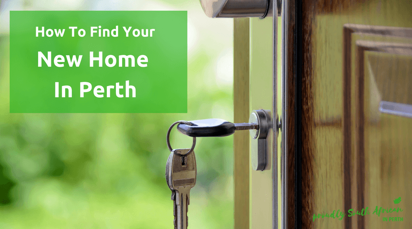How to find your new home in Perth - Proudly South African In Perth