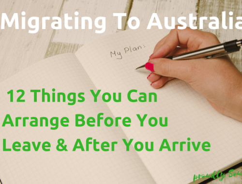 Migrating To Australia – 12 Things You Can Arrange Before You Leave & After You Arrive