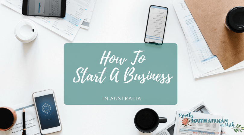 How To Start A Business In Australia - Proudly South African In Perth