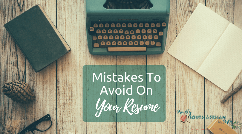 Mistakes To Avoid On Your Resume In Australia - Proudly South African In Perth