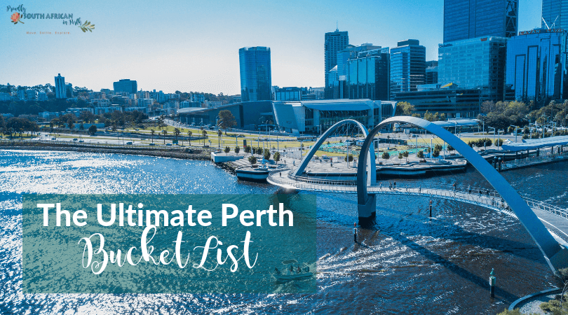 The Ultimate Perth Bucket List For Your First Year In Australia
