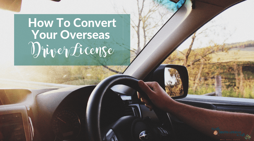 How To Convert Your Overseas Driver License To An Australian One