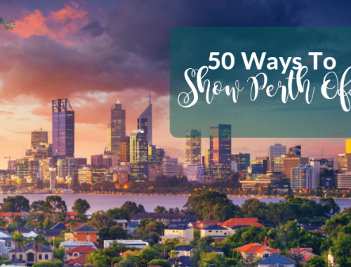 50 Ways To Show Perth Off To Visitors - Proudly South African In Perth